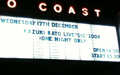 Kaziki Kato LIVE GIG 2008~One Night Only~:in 新木場STUDIO COAST/2008/12/17